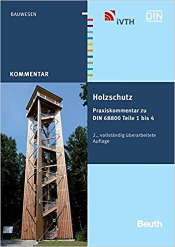 Holzschutz Praxiskommentar Zu Din 68800 Teile 1 Bis 4 Beuth