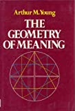 The Geometry of Meaning, Arthur M. Young, 0440049911