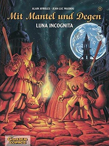 Mit Mantel und Degen, Band 6: Luna Incognita