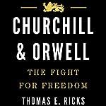 Churchill & Orwell: The Fight for Freedom | Thomas E. Ricks