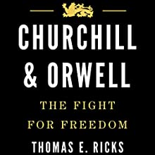 Churchill & Orwell: The Fight for Freedom Audiobook by Thomas E. Ricks Narrated by Piers Hampton