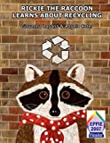 Rickie the Raccoon Learns about Recycling