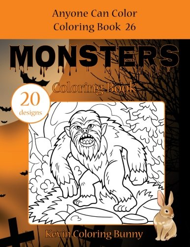 Monsters Coloring Book: 20 designs (Anyone Can Color Coloring Book) (Volume 26) pdf epub