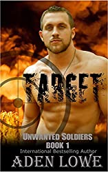 Target: A Military Romance (Unwanted Soldiers Book 1)