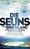 Die seuns van Bird Island: 'n Skokkende onthulling uit die hart van die NP-regering (Afrikaans Edition)