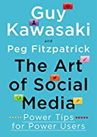 The Art of Social Media: Power Tips for Power Users Front Cover