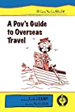 A Pov's Guide to Overseas Travel, Keith Graham, 1608602516