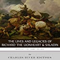 Fighting the Third Crusade: The Lives and Legacies of Richard the Lionheart and Saladin Audiobook by  Charles River Editors Narrated by Christopher Hudspeth