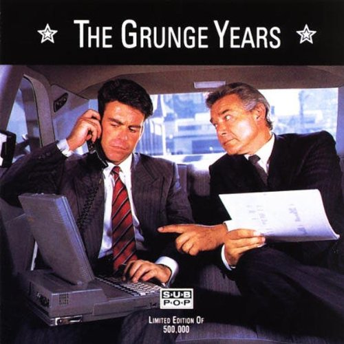Grunge Years by Sub Pop
