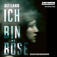 Ich bin böse Hörbuch von Ali Land Gesprochen von: Rubina Nath