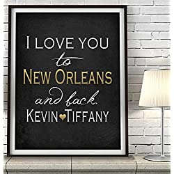"""I Love You to New Orleans and Back"" Louisiana ART PRINT, Customized & Personalized UNFRAMED, Wedding gift, Valentines day gift, Christmas gift, Father's day gift, All Sizes"