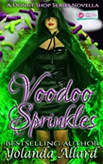 Raising spirits and making donuts…Eris St. Ta-tai lives in Après LaMort, a town full of spirits, magick, and all that goes bump in the night. It's also full of humans who know nothing of this. She works at Sprinkle that Voodoo on Me, a donut ...