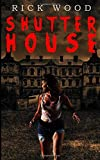 Shutter House: A Tense Horror Thriller Novel
