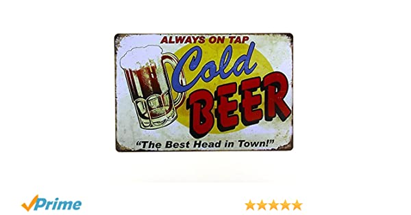 "COLD BEER ON TAP METAL TIN SIGNS vintage cafe pub bar /""THE BEST HEAD IN TOWN/"""