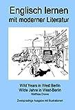 Englisch lernen mit moderner Literatur - Wild Years in West Berlin: Bilingual Edition - English/German