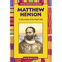Matthew Henson: Co-Discoverer of the North Pole (African-American Biographies)