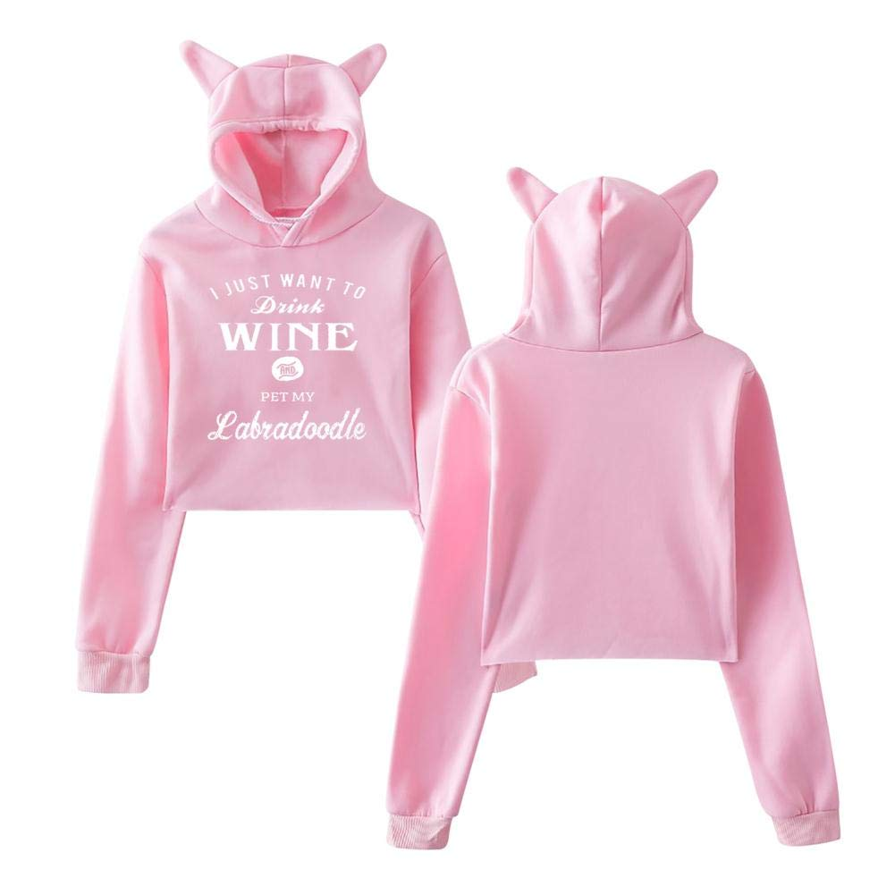 Womens Pullover I Just Want to Drink Wine and Pet My Labradoodle Cat Ear Hoodie Fleece Short Hooded Sweatshirts Bare-Midriff