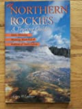 The Northern Rockies, Larry H. Leidner, 1556506848