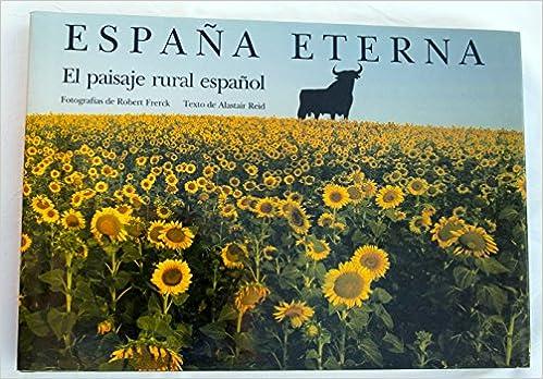 España eterna : paisaje rural español: Amazon.es: Reid, Alastair: Libros