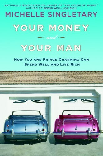 F.R.E.E Your Money and Your Man: How You and Prince Charming Can Spend Well and Live Rich [Z.I.P]