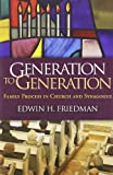 Generation to Generation: Family Process in Church and Synagogue (Guilford Family Therapy (Paperback))