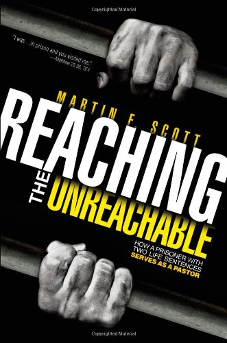 Download Reaching the Unreachable: How a Prisoner with Two Life Sentences Serves as a Pastor pdf epub