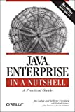 img - for Java Enterprise in a Nutshell: A Practical Guide (In a Nutshell (O'Reilly)) book / textbook / text book