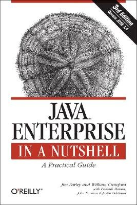 Java Enterprise in a Nutshell: A Practical Guide (In a Nutshell (O'Reilly))