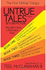 The First Untrue Trilogy: Untrue Tales from Beyond Fiction- Recollections of an Alternate Past, Books 1-3 Paperback