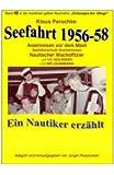Seefahrt 1956-58 - Asienreisen vor dem Mast: Band 42 in der maritimen gelben Buchreihe bei Juergen Ruszkowski (maritime gelbe Buchreihe, Band 79)