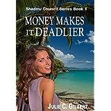 Money Makes it Deadlier (Shadow Council Book 1)
