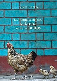 Le fabuleux destin de l'oeuf et de la poule par Anny Duperey