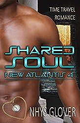 Shared Soul: Time Travel Romance (New Atlantis Time Travel Romance Book 4)