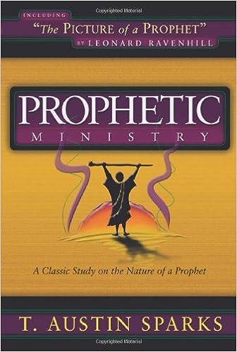 Prophetic Ministry: T  Austin Sparks: 9780967740249: Amazon com: Books