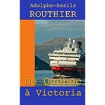 De Québec à Victoria (French Edition)