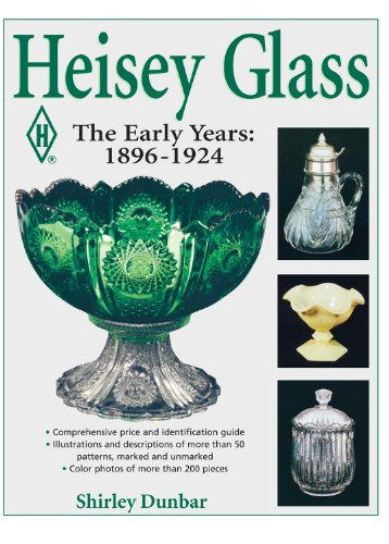 Heisey Glassware: The Early Years: 1896-1924
