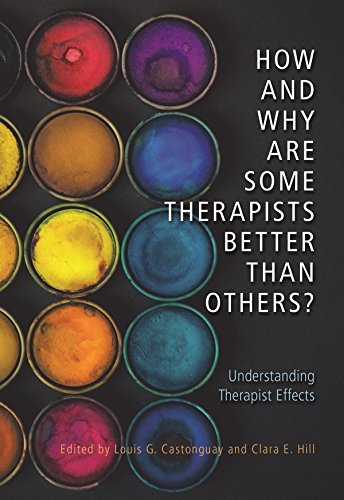 How and Why Are Some Therapists Better Than Others?: Understanding Therapist - Effects Some