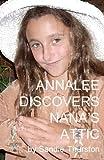 Annalee Discovers Nana's Attic, Sandie Thurston, 1456301292