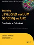 Beginning JavaScript with DOM Scripting and Ajax: From Novice to Professional (Beginning: from Novice to Professional)