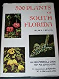 Five Hundred Plants of South Florida, Morton, Julia F., 0912458348