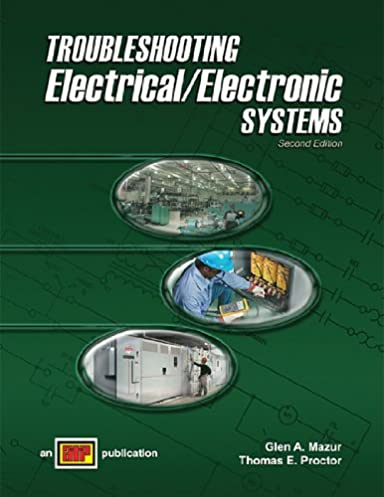 troubleshooting electrical electronic systems, 2nd edition glen atroubleshooting electrical electronic systems, 2nd edition 2nd edition