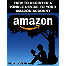 Register My Kindle Device: How to Register My Kindle Device to Your Amazon Account (Register in Minutes)
