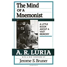 The Mind of a Mnemonist: A Little Book about a Vast Memory, with a New Foreword by Jerome S. Bruner