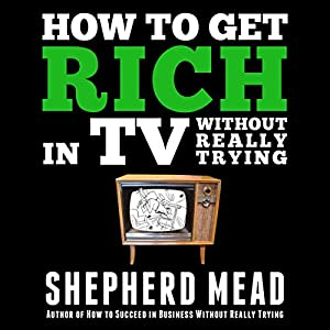 How to Get Rich in TV Without Really Trying Audiobook