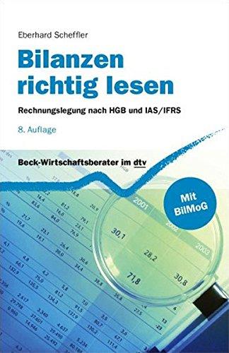 Bilanzen richtig lesen: Rechnungslegung nach HGB und IAS/IFRS (dtv Fortsetzungsnummer 71)