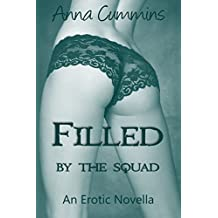 Filled by the Squad: An Erotic Novella
