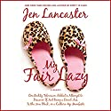 My Fair Lazy Audiobook by Jen Lancaster Narrated by Jamie Heinlein