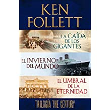 Trilogía The Century (La caída de los gigantes, El invierno del mundo y El umbral de la eternidad)