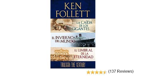 Trilogía The Century (La caída de los gigantes, El invierno del ...