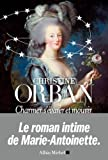 img - for Charmer, s' garer et mourir : le roman intime de Marie-Antoinette book / textbook / text book